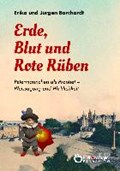 Erde, Blut und Rote Rüben | Borchardt, Erika ; Borchardt, Jürgen |