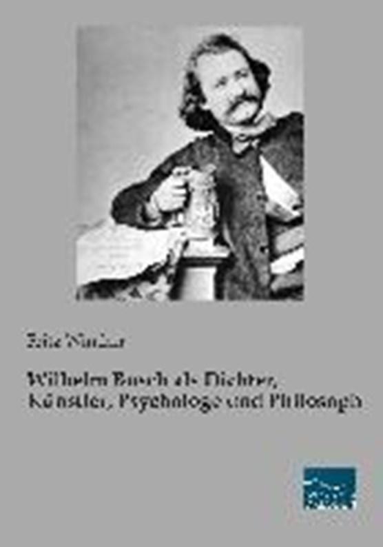 Wilhelm Busch als Dichter, Künstler, Psychologe und Philosoph