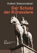 Schoenenborn, H: Schatz der Kürassiere | Herbert Schoenenborn |