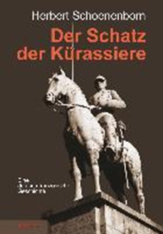 Schoenenborn, H: Schatz der Kürassiere