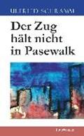 Schramm, U: Zug hält nicht in Pasewalk   Ulfried Schramm  
