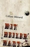 Mit heiler Haut | Céline Minard |