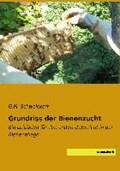 Grundriss der Bienenzucht | G. M. Schweickert |