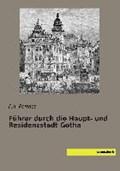 Führer durch die Haupt- und Residenzstadt Gotha   auteur onbekend  