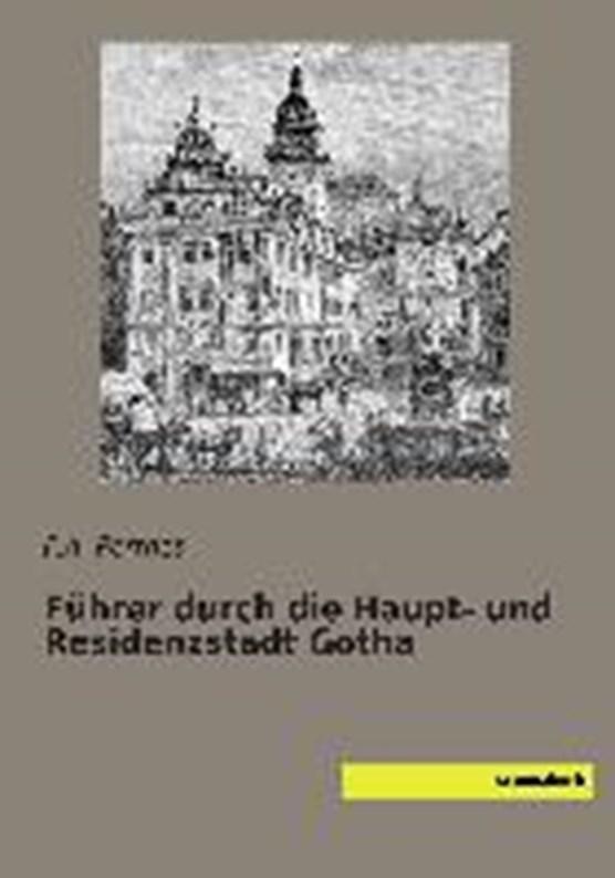 Führer durch die Haupt- und Residenzstadt Gotha