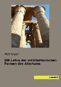 Stil-Lehre der architektonischen Formen des Altertums | Alois Hauser |