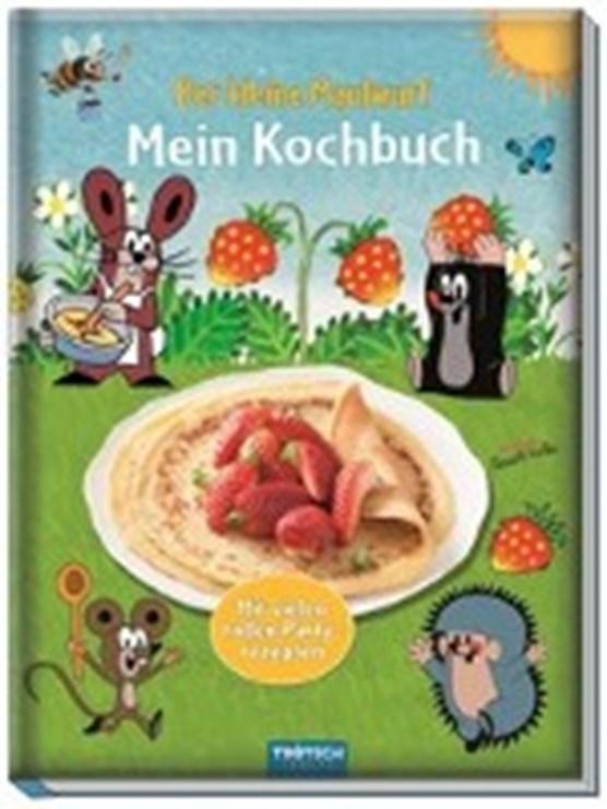 Trötsch Der kleine Maulwurf Mein Kochbuch
