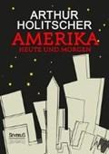 Amerika Heute und Morgen   Arthur Holitscher  
