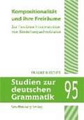 Kompositionalität und ihre Freiräume   Frauke Buscher  