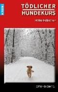 Hübscher, H: Tödlicher Hundekurs   Heike Hübscher  