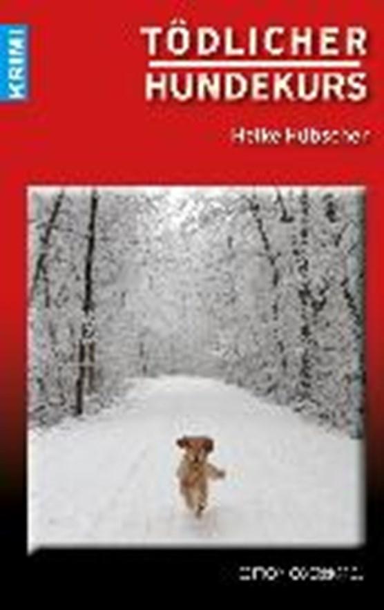 Hübscher, H: Tödlicher Hundekurs