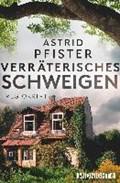 Pfister, A: Verräterisches Schweigen | Astrid Pfister |