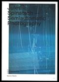 Semiautomatic Photography   Jules Spinatsch  