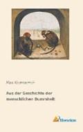 Aus der Geschichte der menschlichen Dummheit   Max Kemmerich  