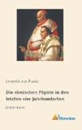 Die römischen Päpste in den letzten vier Jahrhunderten | Leopold von Ranke |