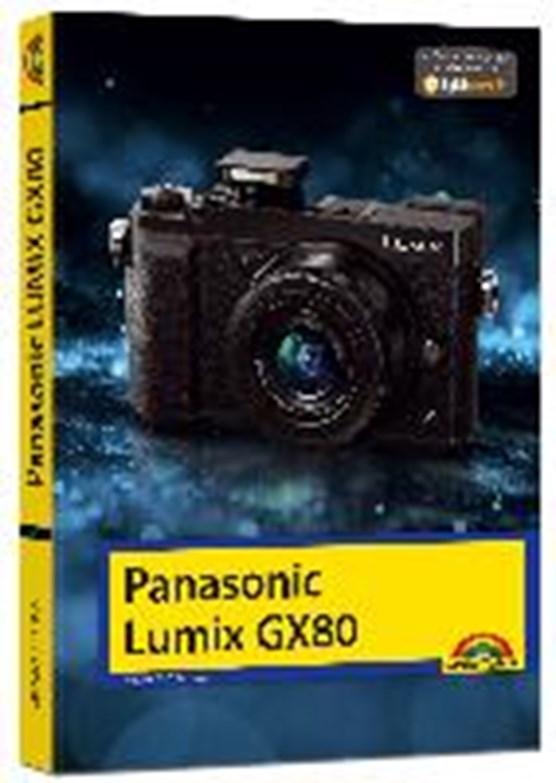 Gradias, M: Panasonic LUMIX GX 80 - Das Handbuch zur Kamera