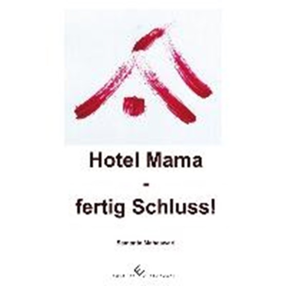 Hotel Mama - fertig Schluss!
