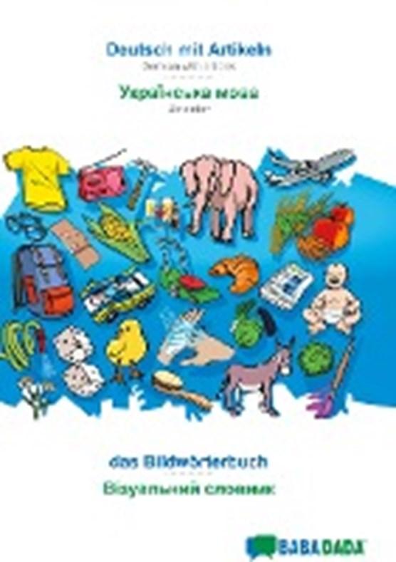 BABADADA, Deutsch mit Artikeln - Ukrainian (in cyrillic script), das Bildwoerterbuch - visual dictionary (in cyrillic script)