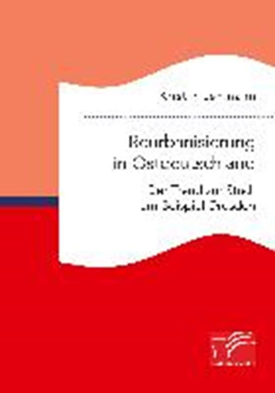 Reurbanisierung in Ostdeutschland. Der Trend zur Stadt am Beispiel Dresden
