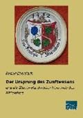 Der Ursprung des Zunftwesens | Rudolf Eberstadt |