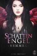 Schattenengel Buch 02 - Himmel | Sara Brandt |