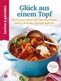 Kochen & Genießen Glück aus einem Topf | auteur onbekend |