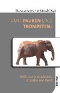 »Mit Pauken und Trompeten« | Raum, Theresia ; Jacob, Frank |
