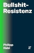 Bullshit-Resistenz | Philipp Hübl |
