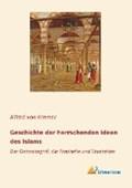 Geschichte der herrschenden Ideen des Islams | Alfred Von Kremer |