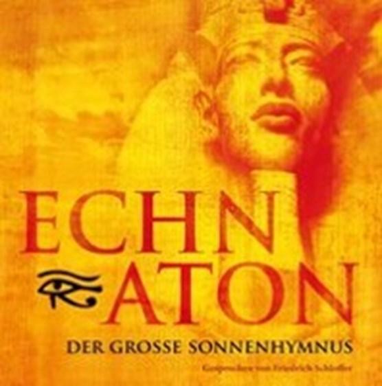 Echnaton: Große Sonnenhymnus
