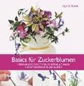Basics für Zuckerblumen   Alan Dunn  
