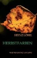 Löbel, H: Herbstfarben   Heinz Löbel  