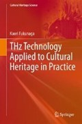 THz Technology Applied to Cultural Heritage in Practice   Kaori Fukunaga  