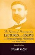 Genius of Homeopathy   Stuart M Close  