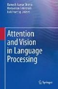 Attention and Vision in Language Processing | Mishra, Ramesh Kumar ; Srinivasan, Narayanan ; Huettig, Falk |