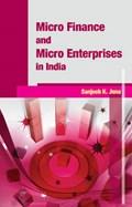 Micro Finance & Micro Enterprises in India   Sanjeeb K Jena  