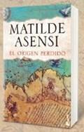 El origen perdido | Matilde Asensi |
