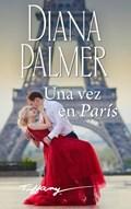 Una vez en París   Diana Palmer  