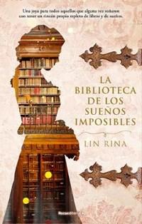 La Biblioteca de Los Suenos Imposibles | Lin Rina |