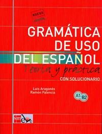 Gramatica De USO Del Espanol - Teoria Y Practica | Luis Aragones |