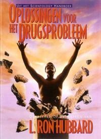 Oplossingen voor het Drugsprobleem | L. Ron Hubbard |