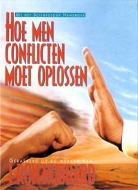 Hoe men Conflicten moet Oplossen | L. Ron Hubbard |