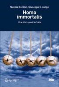 Homo Immortalis | Nunzia Bonifati ; Giuseppe O Longo |