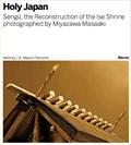 Sengu: The Reconstruction of the Ise Shrine | Pierconti, J.K. Mauro ; Miyazawa, Masaaki |