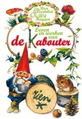 Leven en werken van de Kabouter   Wil Huygen ; Rien Poortvliet  