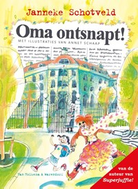 Oma ontsnapt! | Janneke Schotveld |