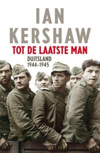 Tot de laatste man   Ian Kershaw  