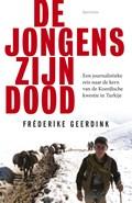 De jongens zijn dood | Frederike Geerdink |