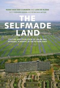 The selfmade land | Hans van der Cammen ; Len de Klerk ; Gerhard Dekker ; Peter Paul Witsen |