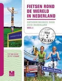 Fietsen rond de wereld in Nederland 2 Zuid | Flip van Doorn |